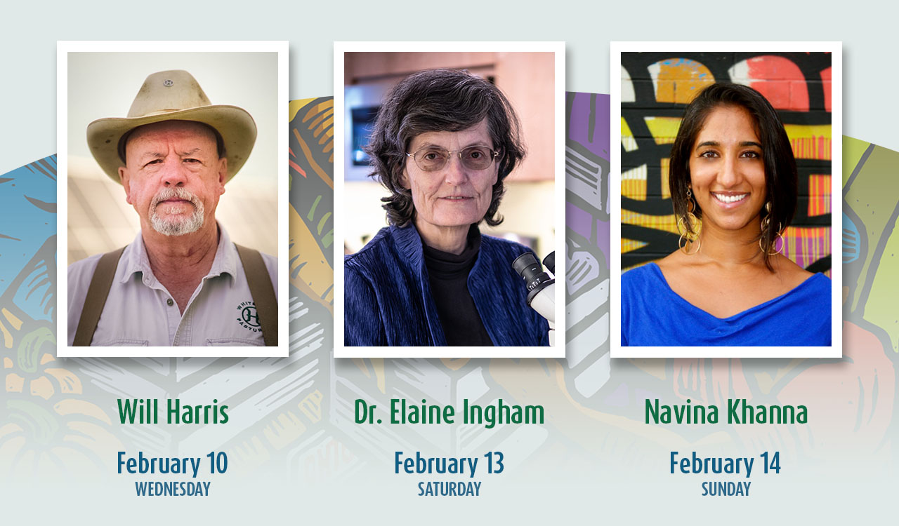 Keynote Speakers Will Harris, Dr. Elaine Ingham, and Navina Khanna
