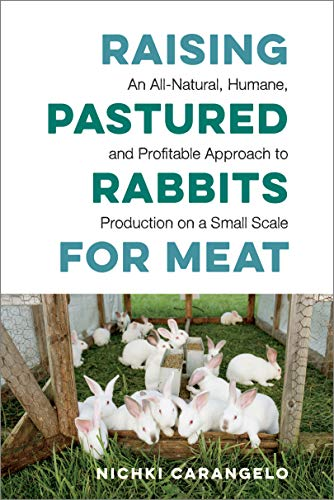 Raising Pastured Rabbits for Meat